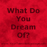 What do you dream of